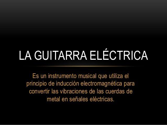 LA GUITARRA ELÉCTRICA