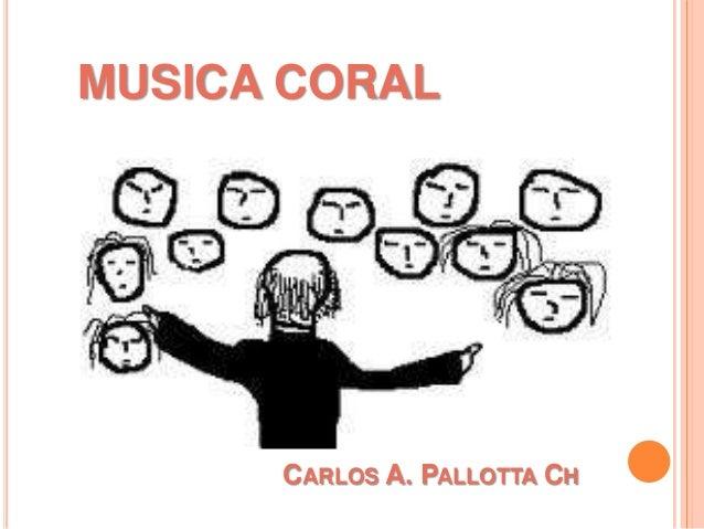 MUSICA CORAL  CARLOS A. PALLOTTA CH
