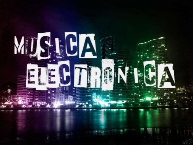 • Se conoce como música electrónica a aquella que se genera a través de determinados aparatos electrónicos como el sinteti...