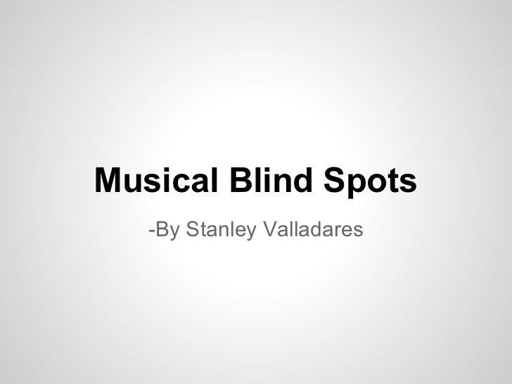 Musical blindspots