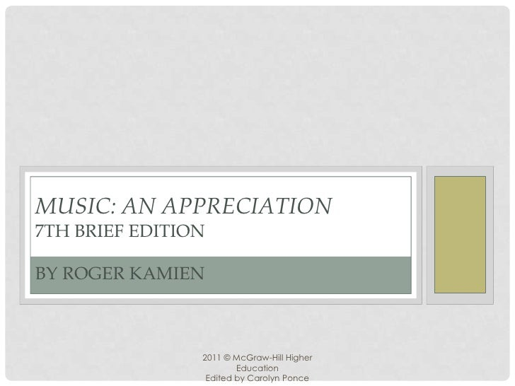 2011 © McGraw-Hill Higher Education<br />Edited by Carolyn Ponce<br />Music: An Appreciation7th brief Editionby Roger Kami...