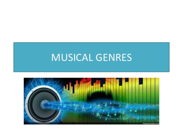 a report on musical genres Musical genres and forms what was the genre of the piece  report musical genres and  you recognize its musical style musical genres and forms what was the.