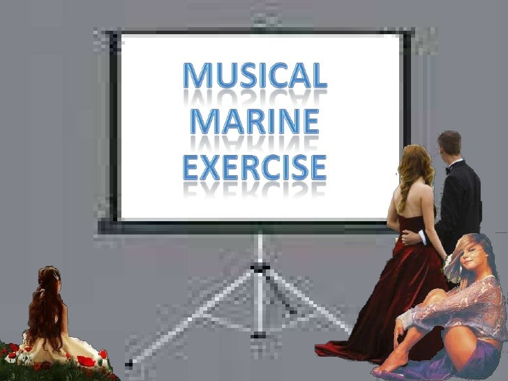 Musical<br />Marine<br />Exercise<br />