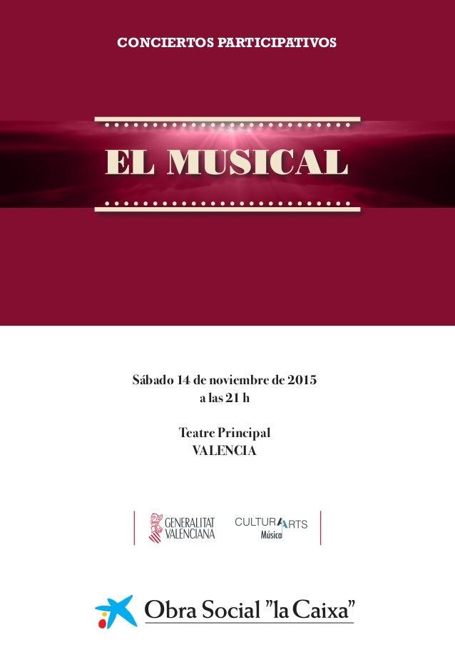 Sábado 14 de noviembre de 2015 a las 21 h Teatre Principal VALENCIA CONCIERTOS PARTICIPATIVOS