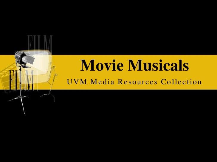 Movie Musicals  <br />UVM Media Resources Collection <br />