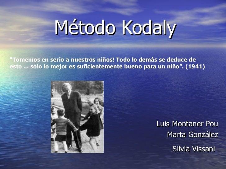 """Método Kodaly   Luis Montaner Pou Marta González Silvia Vissani   """"Tomemos en serio a nuestros niños! Todo lo demás s..."""