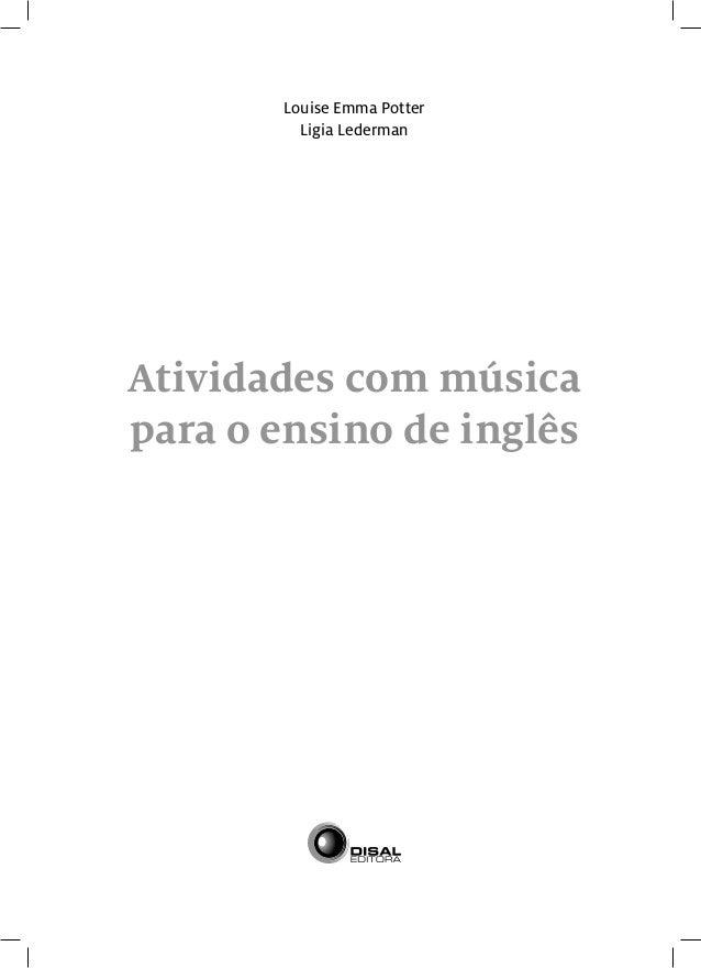Louise Emma Potter         Ligia LedermanAtividades com músicapara o ensino de inglês