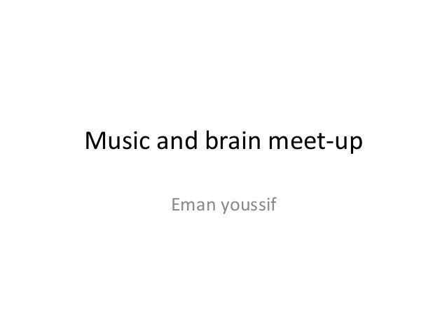 Music and brain meet-up Eman youssif
