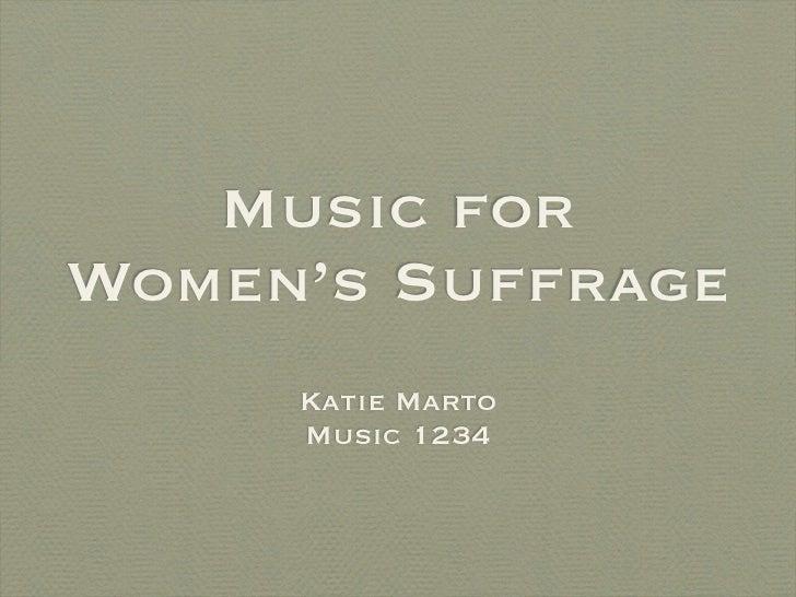 Music forWomen's Suffrage     Katie Marto     Music 1234