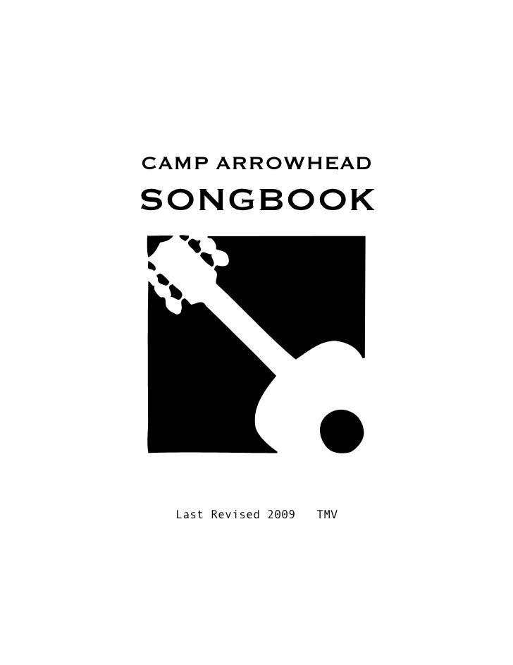 CAMP ARROWHEADSONGBOOK                                                        Last Revised 2009   TMV