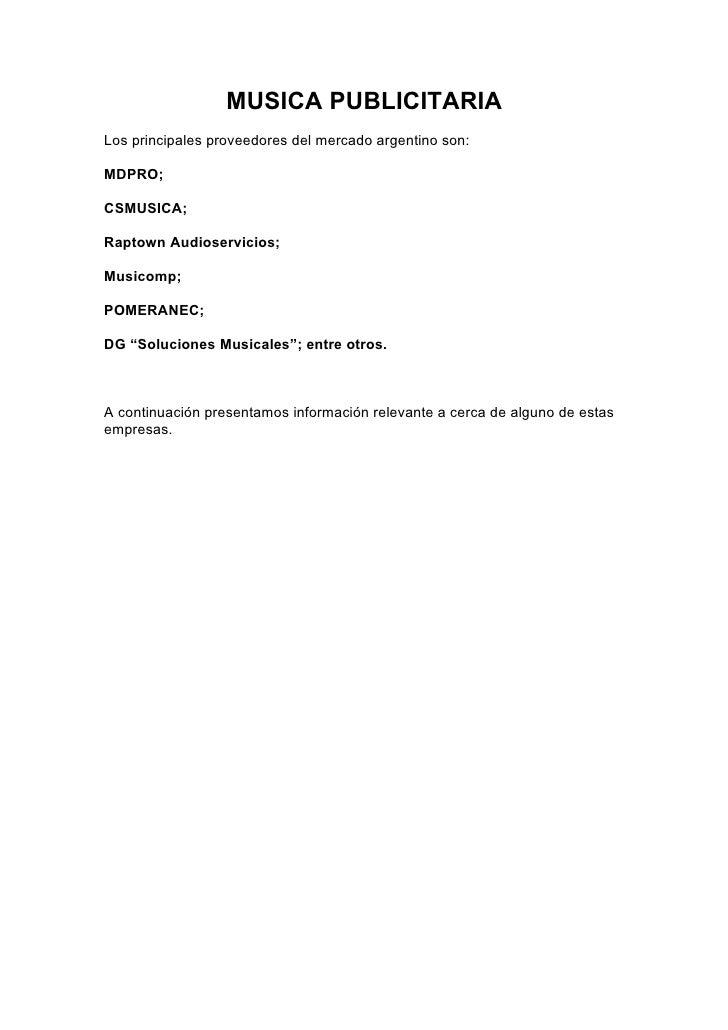 MUSICA PUBLICITARIA Los principales proveedores del mercado argentino son:  MDPRO;  CSMUSICA;  Raptown Audioservicios;  Mu...