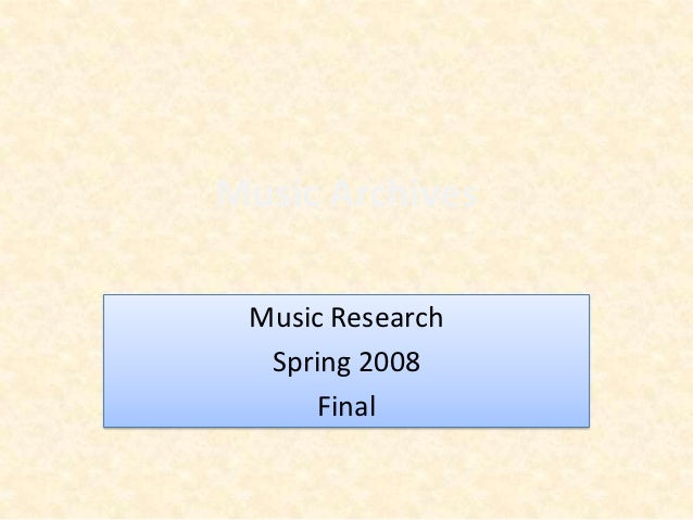 Music Archives Music Research  Spring 2008     Final