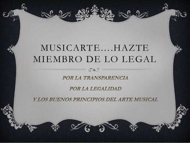 MUSICARTE….HAZTEMIEMBRO DE LO LEGAL