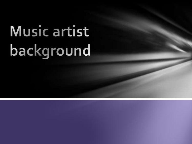 Music artist background
