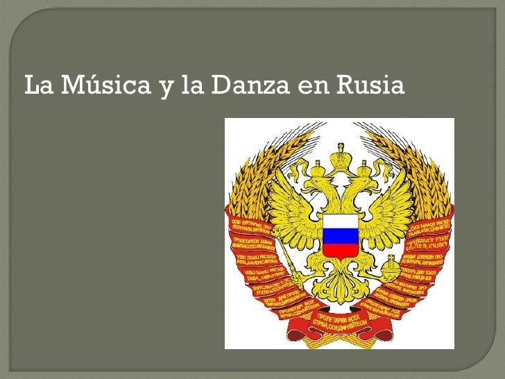 La Música y la Danza en Rusia