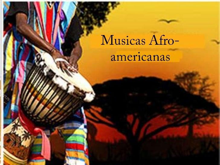 A música negra ou black music (também conhecida como música afro-brasileira no Brasil e música afro-americana nos Estados ...
