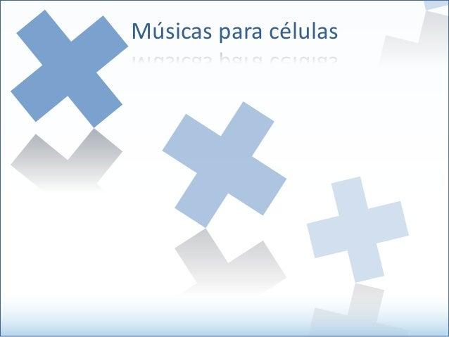 Músicas para células