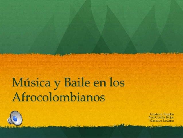 Música y Baile en losAfrocolombianos                         Gustavo Trujillo                        Ana Cecilia Rojas    ...