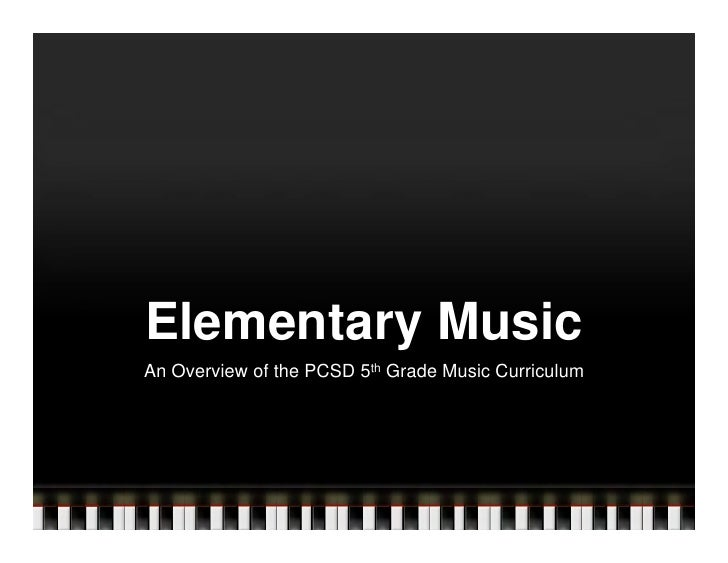 Elementary Music An Overview of the PCSD 5th Grade Music Curriculum