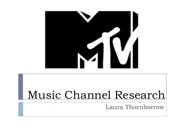 Music Channel Research Laura Thornborrow