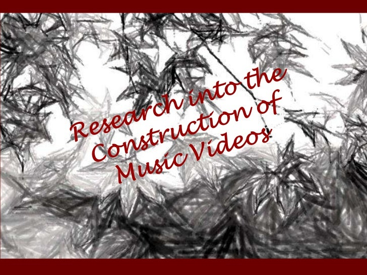 MUSIC VIDEOS                 The Purpose                What are Music Videos?• A Music video is a Visual that consists of...