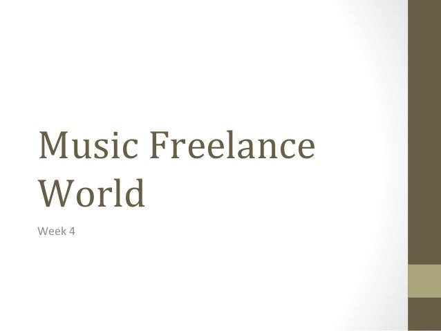 Music Freelance World Week 4