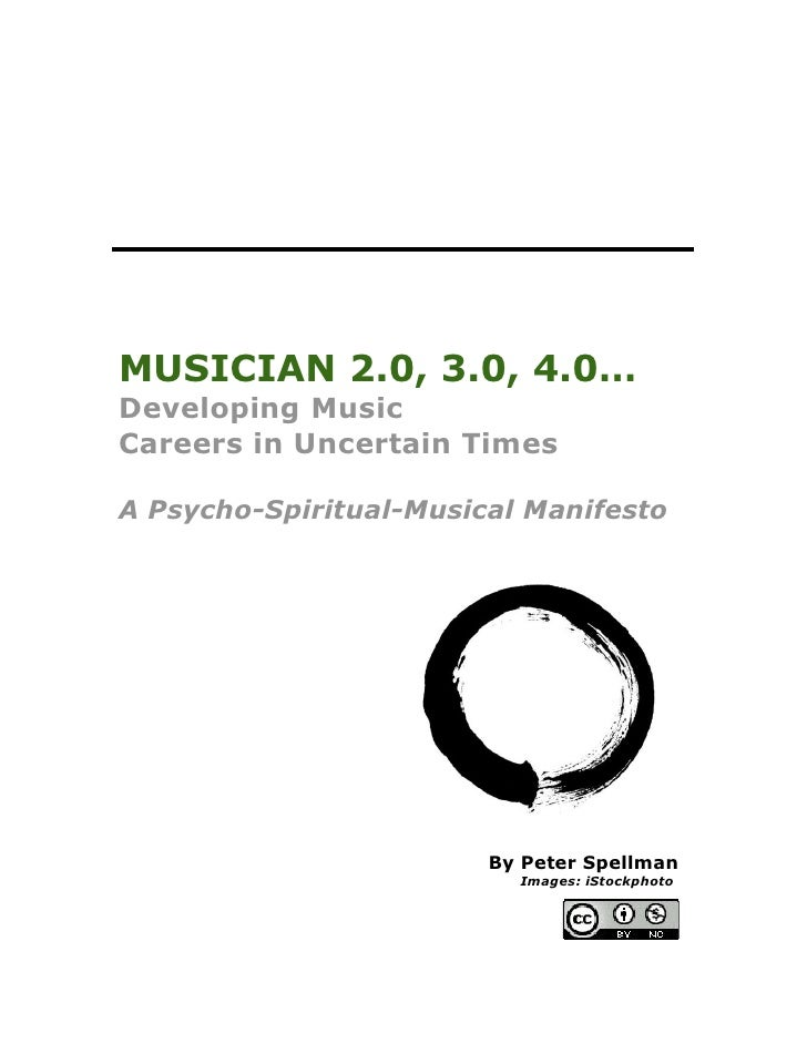 MUSICIAN 2.0, 3.0, 4.0… Developing Music Careers in Uncertain Times  A Psycho-Spiritual-Musical Manifesto                 ...