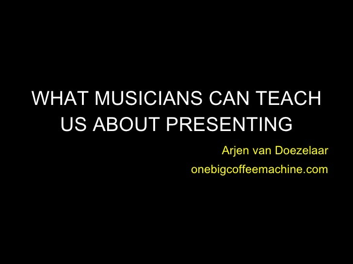 What musicians can teach us about presenting