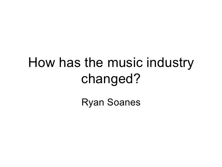 How has the music industry changed? Ryan Soanes