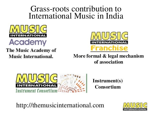 Grass-roots contribution to International Music in India  The Music Academy of Music International.  More formal & legal m...