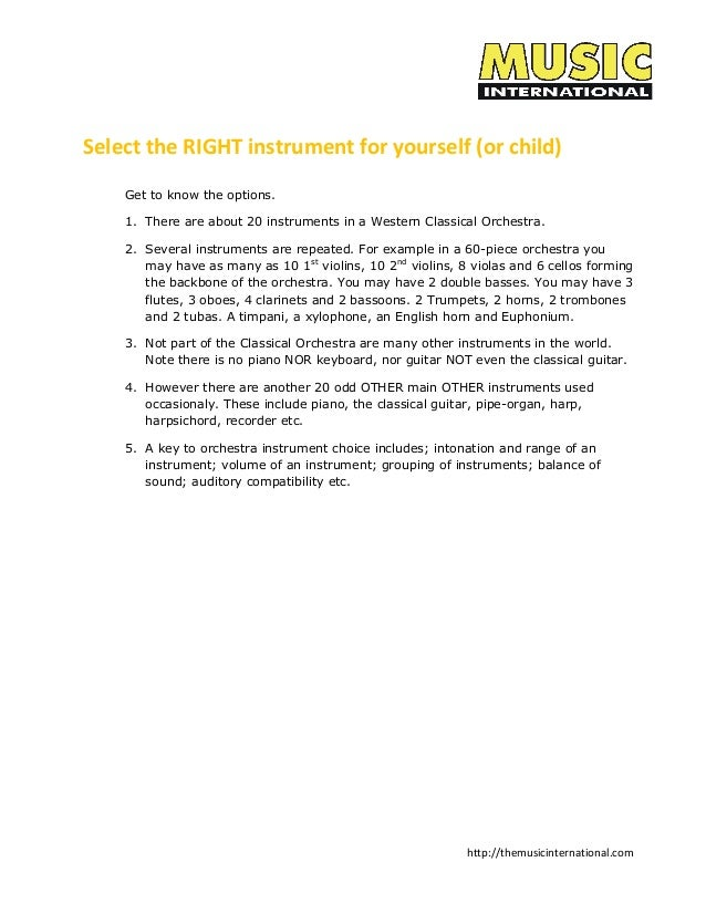 http://themusicinternational.com Select the RIGHT instrument for yourself (or child) Get to know the options. 1. There are...