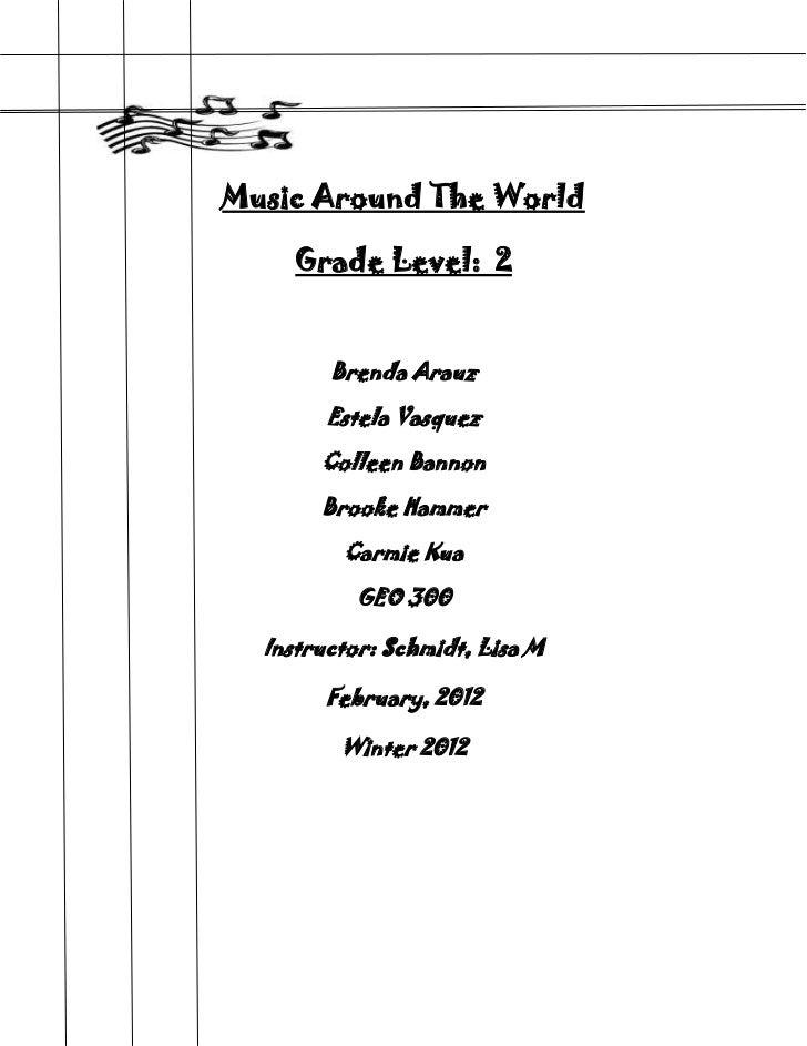 Music Around The World     Grade Level: 2        Brenda Arauz        Estela Vasquez       Colleen Bannon       Brooke Hamm...
