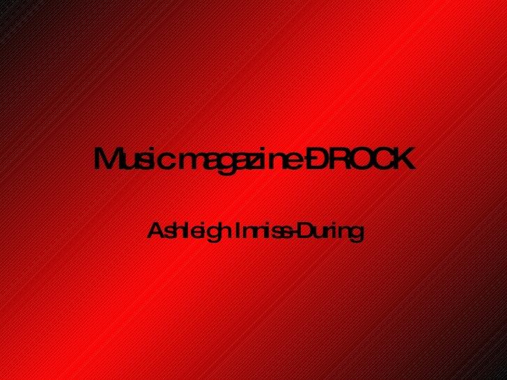 Music magazine – ROCK Ashleigh Inniss-During