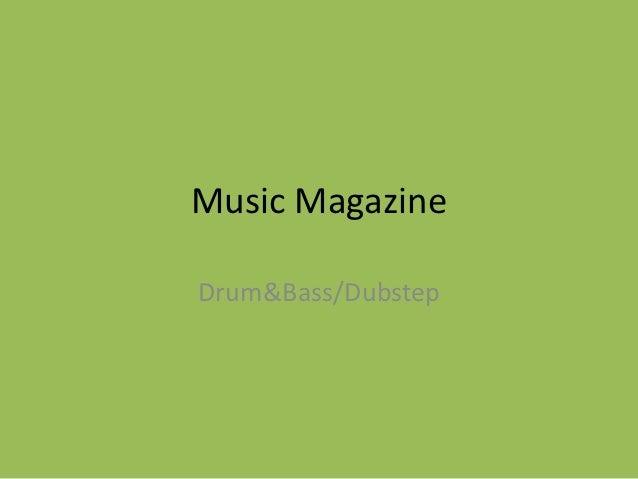 Music MagazineDrum&Bass/Dubstep
