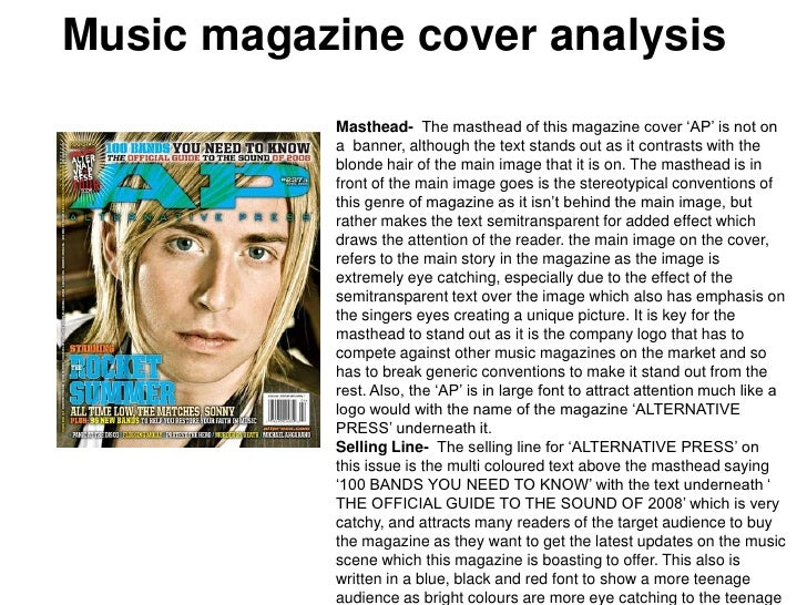 Music magazine cover analysis<br />Masthead-  The masthead of this magazine cover 'AP' is not on a  banner, although the t...