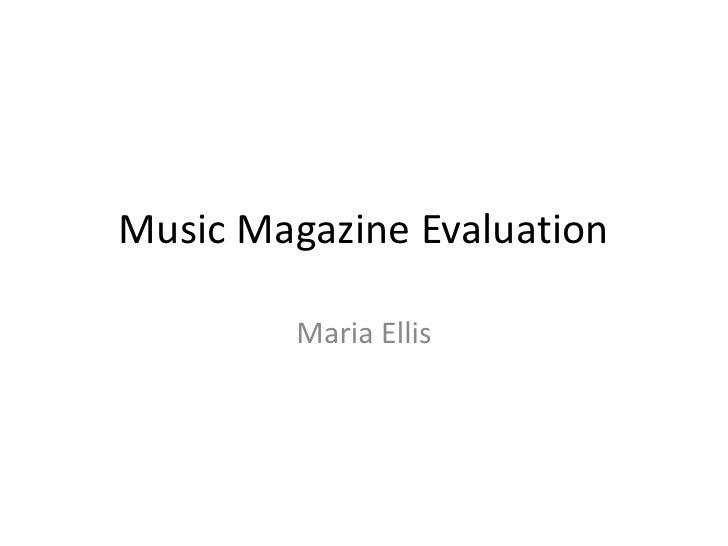 Music Magazine Evaluation         Maria Ellis