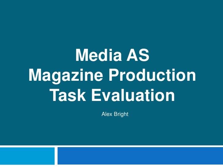 Media AS <br />Magazine Production<br />TaskEvaluation<br />Alex Bright<br />