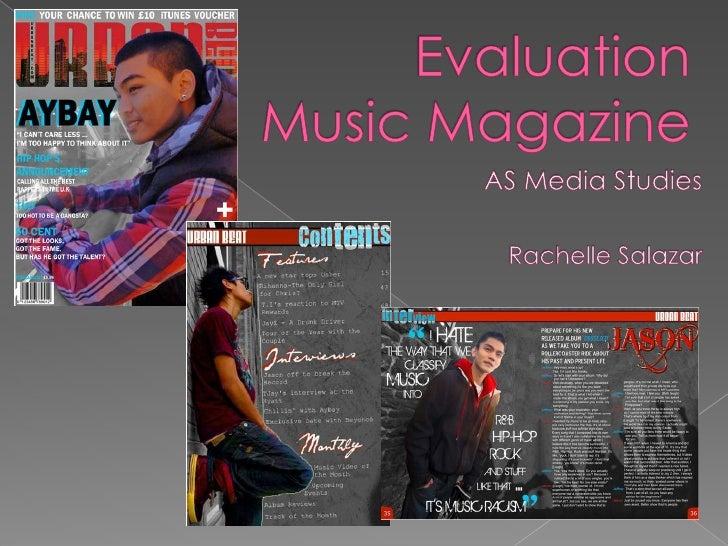 EvaluationMusic Magazine<br />AS Media Studies<br />Rachelle Salazar<br />