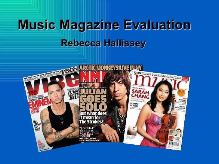 Music Magazine Evaluation      Rebecca Hallissey