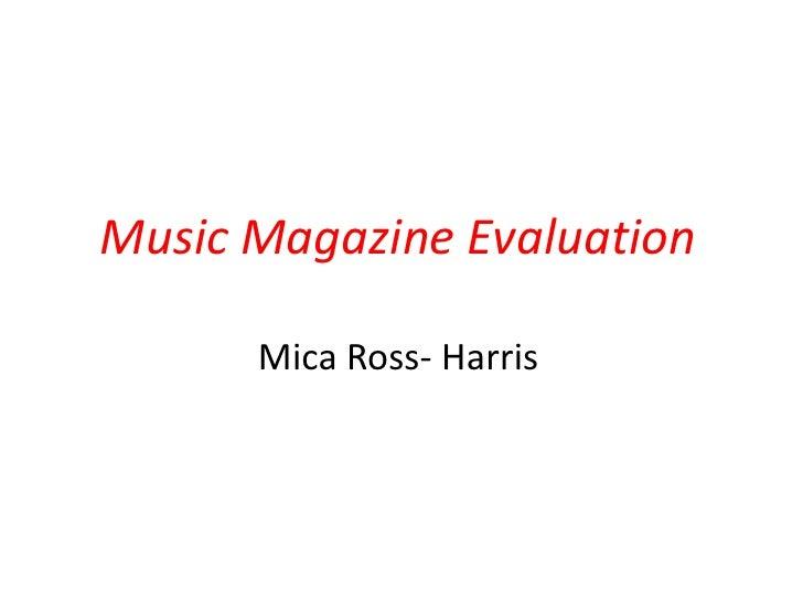 Music Magazine Evaluation      Mica Ross- Harris