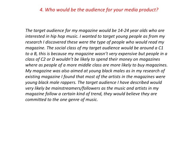 4. Who would be the audience for your media product?The target audience for my magazine would be 14-24 year olds who arein...