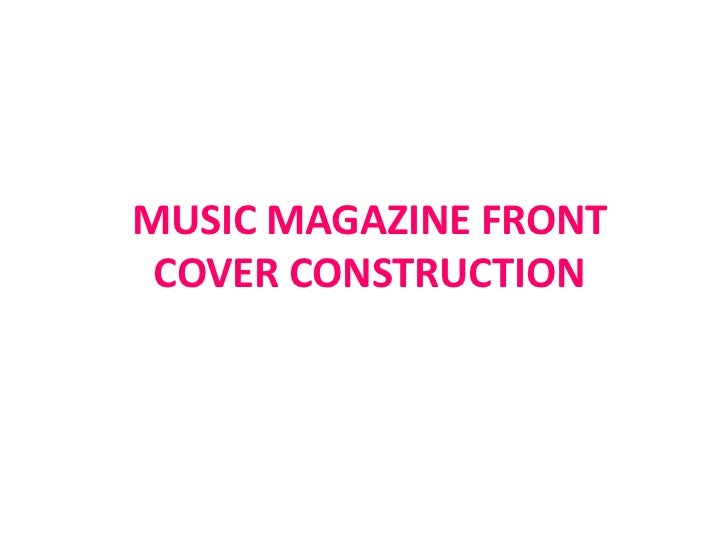 MUSIC MAGAZINE FRONT COVER CONSTRUCTION<br />