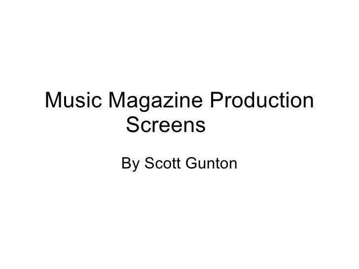 Music Magazine Production Screens By Scott Gunton