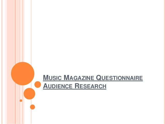 MUSIC MAGAZINE QUESTIONNAIRE AUDIENCE RESEARCH