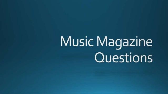 Music magazine questions