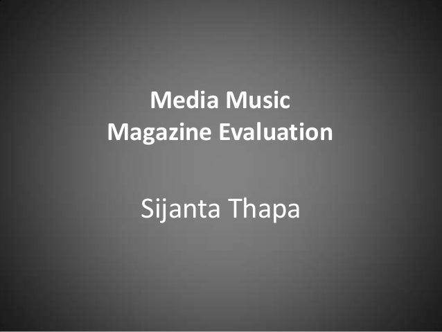 Media MusicMagazine Evaluation  Sijanta Thapa