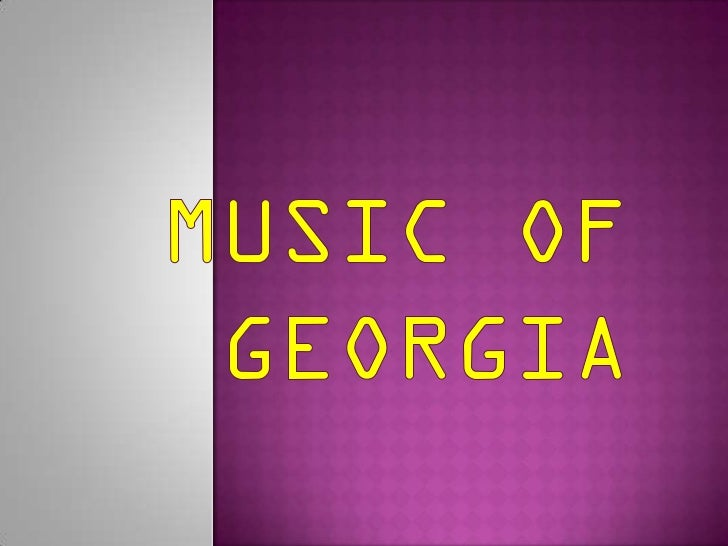  Georgia has rich and still vibrant traditional music, which is primarily known as arguably the earliest polyphonic tradi...