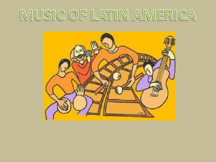 MUSIC OF LATIN AMERICA<br />