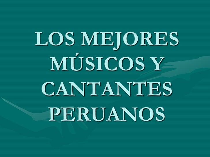 Musicos Y Cantantes.Peruanos