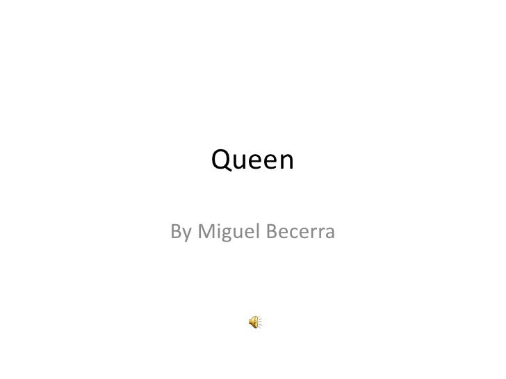 QueenBy Miguel Becerra